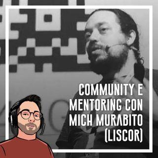 Ep.47 - Programmazione, community e mentoring con Mich Murabito (Liscor)
