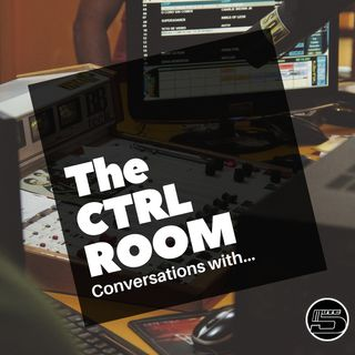 THE CTRL ROOM EP1