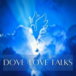 Dove Love Talks : Episode 9 Easter Blessing