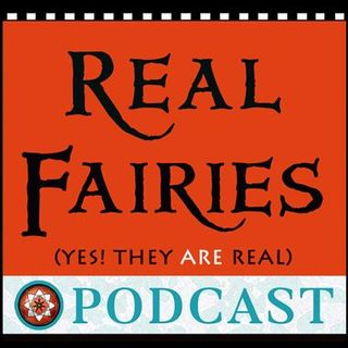 Real Fairies Podcast #5- Communicating/Gherrings/Mr E's World