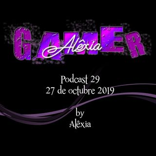 AlexiaGamer_Podcast29_27oct19