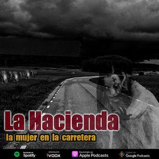La hacienda | La mujer en la carretera
