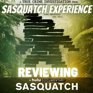 "EP18: Review of Hulu's ""Sasquatch"""
