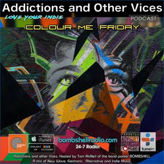 Addictions and Other Vices 425 - Colour Me Friday