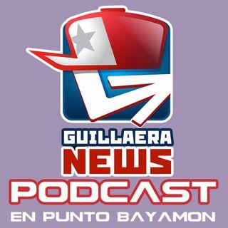 GUILLAERA NEWS PODCAST 126: EN PUNTO NATIONAL COLLAGE BAYAMON