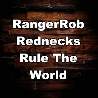 Rangerrob's, Rednecks Rule The World, Radio Show Episode 26