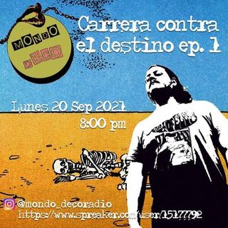 CARRERA CONTRA EL DESTINO - EPISODIO #1
