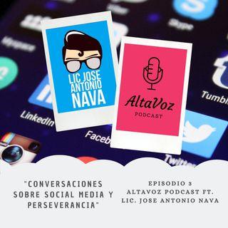 Ep.3 Conversaciones sobre Social Media y Perseverancia Ft Jose Antonio Nava