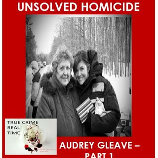 #6 - On the Concrete - The Murder of Audrey Gleave - Part 1