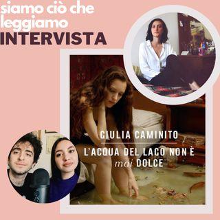 """INTERVISTA┃ Giulia Caminito, """"L'acqua del lago non è mai dolce"""""""