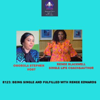 E123: Maximizing The single Life With Renee Blackwell
