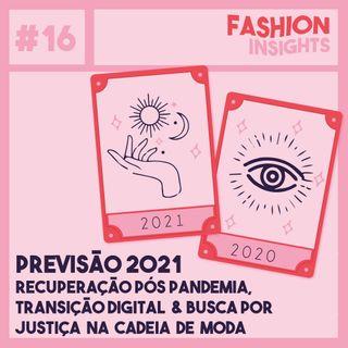 #16 Previsões 2021 | Recuperação Pós Pandemia, Transição Digital e Busca por Justiça na Cadeia da Moda