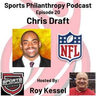 EP24: Chris Draft, NFL Ambassador, Chris Draft Family FDN