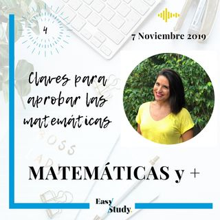 Podcast 4 - Claves para aprobar las matemáticas
