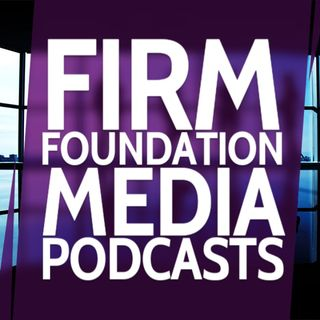 Join the Firm Foundation Media Podcast Network