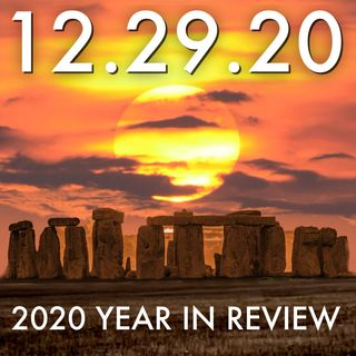 2020 Year in Review: UFOs and Ancient Mysteries | MHP 12.29.20.