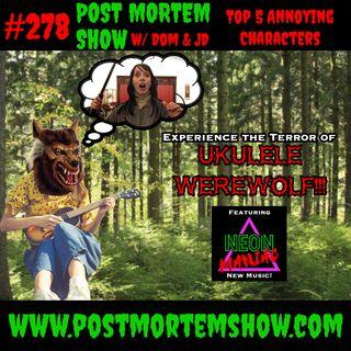 e278 - Ukulele Werewolf (Top 5 Annoying Characters)