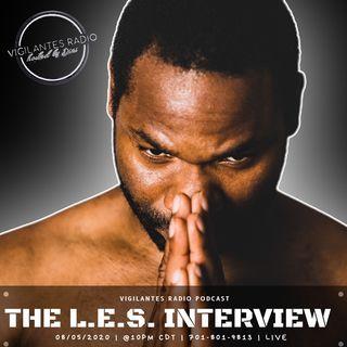 The L.E.S. Interview.
