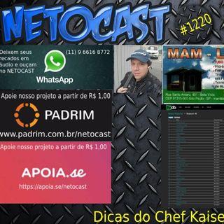 NETOCAST 1220 DE 18/11/2019 - DICAS DO CHEF KAISER