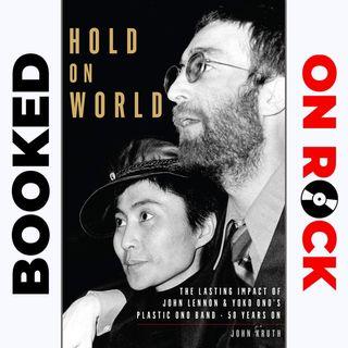 "Episode 8 | John Kruth [""Hold On World: The Lasting Impact of John Lennon & Yoko Ono's Plastic Ono Band, Fifty Years On""]"