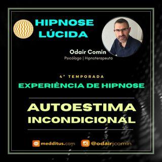 #32 | Experiência de Hipnose para Autoestima Incondicional | Odair Comin