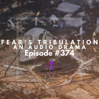 #374   Fear's Tribulation: An Audio Drama