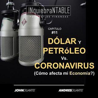 Dólar Y Petróleo VS. Coronavirus #11