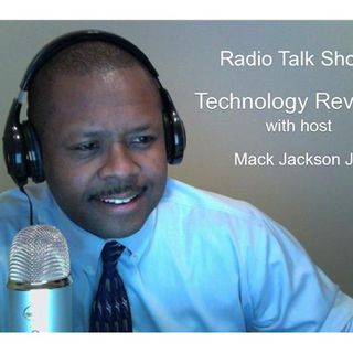 Technology Review with Mack Jackson Jr - Episode #45