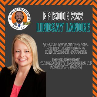 #232 - Lindsay LaNore, Group Executive VP- Chief Learning & Experience Officer, ICBA
