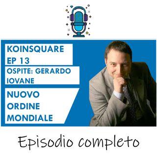 NUOVO ORDINE MONDIALE (economia digitale) ft. Gerardo Iovane PhD - EP 13 SEASON 2020