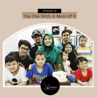 Episode 26: The One With The Mom Of Nine