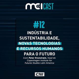#12 - Indústria e sustentabilidade, novas tecnologias e recursos humanos para o futuro