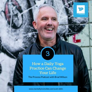 #3 Scott Eblin: How a Daily Yoga Practice Can Change Your Life