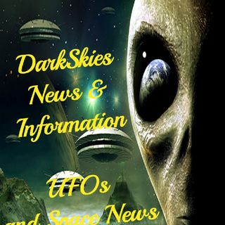 UFOs and Space News Episode 13 - Dark Skies News And information