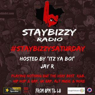 """StayBizzyRadio: Ep. 29 - StayBIzzyStaurday - Hosted By """"Itz Ya Boi"""" Jay R"""