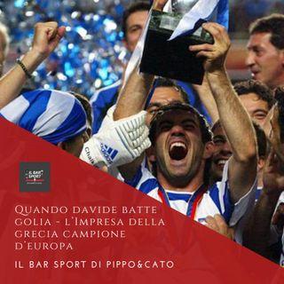 Episodio 17 - Quando Davide batte Golia: l'impresa della Grecia campione d'Europa