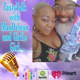 Tasty Talk with ManDeleon and Girlie Girl: Let's Make A Slow Jam Tape