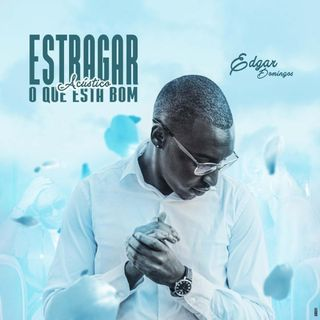Edgar Domingos - Estragar O Que Esta Bom (Acústico) ||ELIIAS NEWS