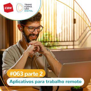 Ep. 63 - Especial Home Office 2: Dicas de ferramentas para trabalho remoto