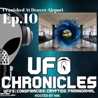 EP:10 I Vanished At Denver Airport
