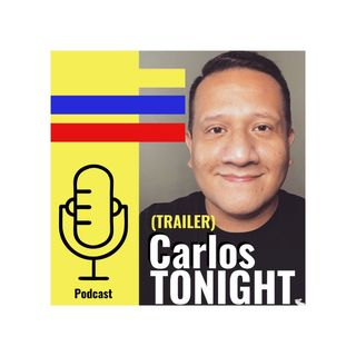 Carlos Tonight (Podcast Trailer)