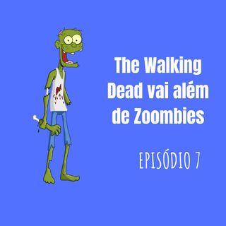 The Walking Dead vai além de Zoombies