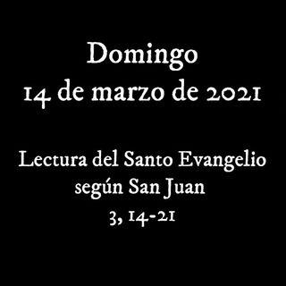 Escucha el evangelio para el domingo 14 de marzo de 2021