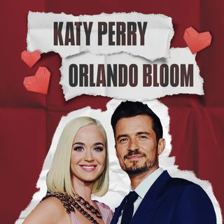 Katy Perry & Orlando Bloom: Never Really Over