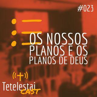 Os nosso planos e os planos de Deus | Anderson Ferreira