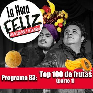 La Hora Feliz 83: Top 100 de frutas parte 1
