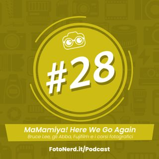 ep.28: MaMamiya! Here We Go Again