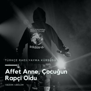 Türkçe Rap'i Yayma Kürsüsü .04 - Affet Anne, Çocuğun Rapçi Oldu