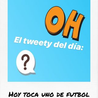 Uno de fútbol - El Tweety Del Día