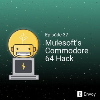 #37 - Mulesoft's Commodore 64 Hack